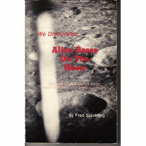 Boek We Discovered Alien Bases on the Moon - Fred Steckling