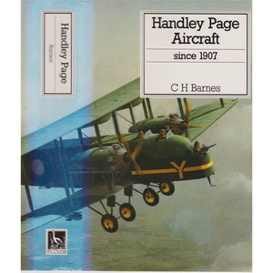 Handley Page Aircraft Since 1907 - C.H. Barnes