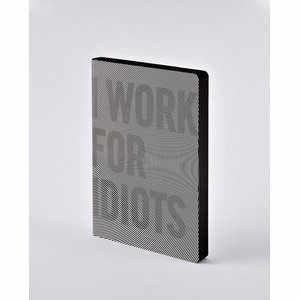 Notebook Graphic L I work for idiots