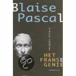 Blaise Pascal, Of Het Franse Genie - Jacques Attali