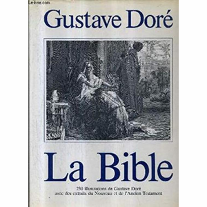 La Bible 230 illustrations de Gustave Doré - Gustave Dore