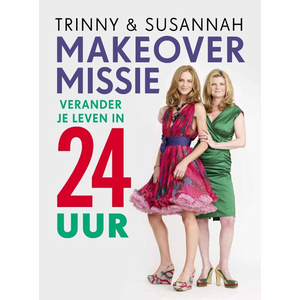 Make-over missie - Trinny & Susannah
