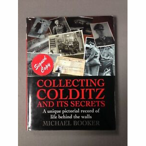 Collecting Colditz and Its Secrets -  Michael Booker