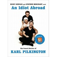 An Idiot Abroad - Karl Pilkington Ricky Gervais