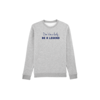 Don't be a lady, be a legend Sweater